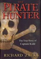 The Pirate Hunter: The True Story of Captain Kidd Zacks, Richard Hardcover