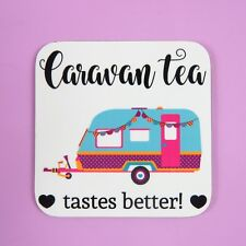 Caravan coaster Caravan tea Tastes better Personalised Caravan Decoration
