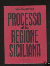 PROCESSO ALLA REGIONE SICILIANA di DINO GRAMMATICO