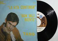 """TANO ( LA LEGGIA ) LA VITA CONTINUA  7"""" ITALY BEAT  '66 KARIM -  NON VALI NIENTE"""