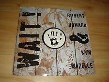 """ROBERT HOWARD & KYM MAZELLE-WAIT  (BMG 12"""")"""