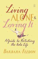 Living Alone and Loving It by Barbara Feldon