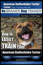 American Staffordshire Terrier: American Staffordshire Terrier Training, Dog.