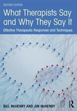 What Therapists Say and Why They Say It by Bill & Jim McHenry (2nd ed.)