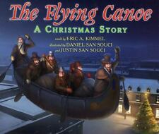 The Flying Canoe : A Christmas Story (2011, Hardcover)