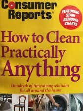 How to Clean Practically Anything by Consumer Reports Books Editors and Monte F…