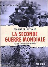 La Seconde Guerre Mondiale  Pierre Vallaud Acropole + jaquette TBE 2002
