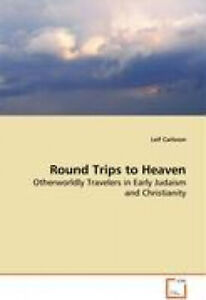 Round Trips to Heaven