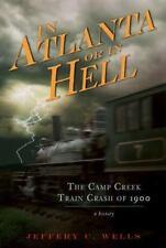 In Atlanta or in Hell: The Camp Creek Train Crash of 1900 (Paperback or Softback