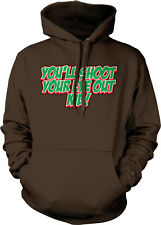You'll Shoot Your Eye Out Kid Christmas Movie Quote Holiday Hoodie Pullover