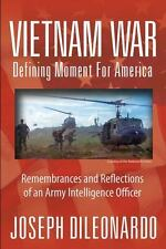 Vietnam War: Defining Moment for America : Remembrances and Reflections of an...