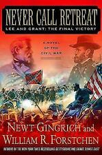 Never Call Retreat: Lee and Grant: The Final Victory (Gettysburg), Newt Gingrich