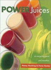 Power Juices: Fifty Energizing Juices and Smoothies