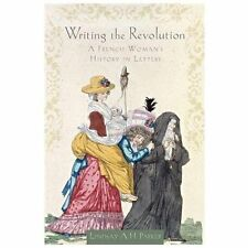 Writing the Revolution: A French Woman's History in Letters, Parker, Lindsay A.
