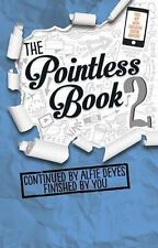 The Pointless Book Bk. 2 : Continued by Alfie Deyes Finished by You by Alfie...