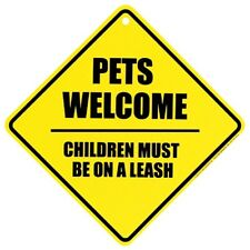 Pets Welcome Children Must Be On A Leach Sign New