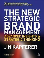 The New Strategic Brand Management: Advanced Insights and Strategic Thinking:...