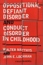 OPPOSITIONAL DEFIANT DISORDER AND CONDUCT DISORDER IN CHILDHOOD -MATTHYS LOCHMAN
