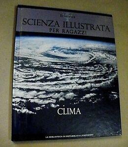 Scienza illustrata per ragazzi 15 CLIMA / Repubblica L'Espresso 2009