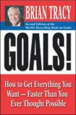 Goals!: How to Get Everything You Want--Faster Than You Ever Thought Possible (P