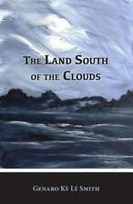 The Land South of the Clouds by Genaro Ky Lý Smith (2016, Paperback)