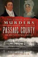 True Crime Ser.: Passaic County's First Murder and Execution : The Van...