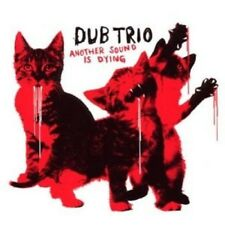 Dub Trio-Another Sound Is Dying CD NEUF