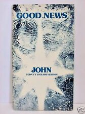 Good News: John- Today's English Version by the Canadian Bible Society