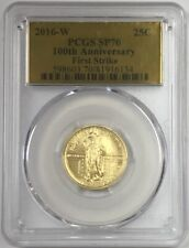 2016-W 25C 100th Anniversary .9999 Gold Standing Liberty PCGS SP70 First Strike!