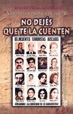 Violencia y Politica en los 70 o No Dejis que te la Cuenten by Ernesto...