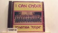 "NEW *Sealed* Music CD  I CAN CHOIR South Africa ITHEMBA ""HOPE"""