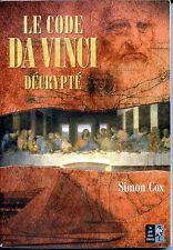 LE CODE DA VINCI DECRYPTE - Simon Cox - 2004