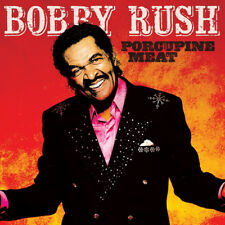 Bobby Rush : Porcupine Meat CD (2016) ***NEW***