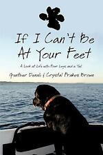 If I Can't Be At Your Feet: A Look at Life with Four Legs and a Tail-ExLibrary