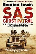 SAS Ghost Patrol: The Ultra-Secret Unit That Pos, Lewis, Damien, New