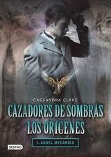 Cazadores de Sombras los Origenes, 1. Angel Mecanico: Clockword Angel (The In...