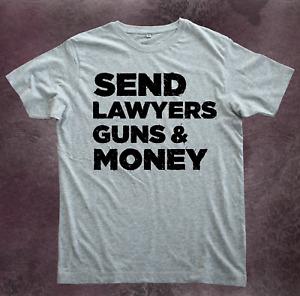 T Shirt Send Lawyers Guns and Money Rock Metal Tattoo USA Cash 13 Statement Oi