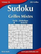 Sudoku: Sudoku Grilles Mixtes - Facile à Diabolique - Volume 36 - 282 Grilles...
