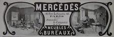 PUBLICITÉ DE PRESSE 1911 MEUBLES DE BUREAUX MERCÉDÈS 43 RUE LAFAYETTE PARIS