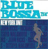 NEW YORK UNIT - Blue bossa - CD Album