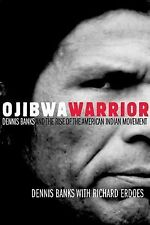 Ojibwa Warrior: Dennis Banks And The Rise Of The American Indian Movement, Nativ