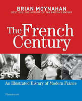 The French Century: An Illustrated History of Modern France-ExLibrary