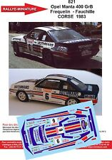 Decals 1/43 réf 821 Opel Manta 400 GrB  Frequelin  - Fauchille CORSE  1983