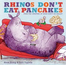 RHINOS DON'T EAT PANCAKES, by Anna Kemp          Hardcover,   ISBN 9781847388773