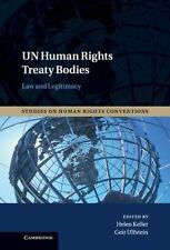 UN Human Rights Treaty Bodies: Law and Legitimacy (Studies on Human Rights Conve