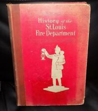 HISTORY OF THE ST. LOUIS FIRE DEPARTMENT - 1914 Hardcover !