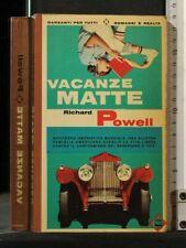 VACANZE MATTE. Richard Powell. Garzanti.