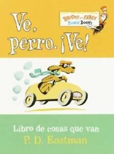 Ve, Perro. Ve!: Go, Dog. Go! (Bright & Early Board Books(TM)) (Spanish E - GOOD