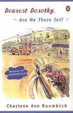 Dearest Dorothy, Are We There Yet? by Charlene Ann Baumbich (2004, Paperback)