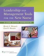 Leadership and Management Tools for the New Nurse : A Case Study Approach, Pa...